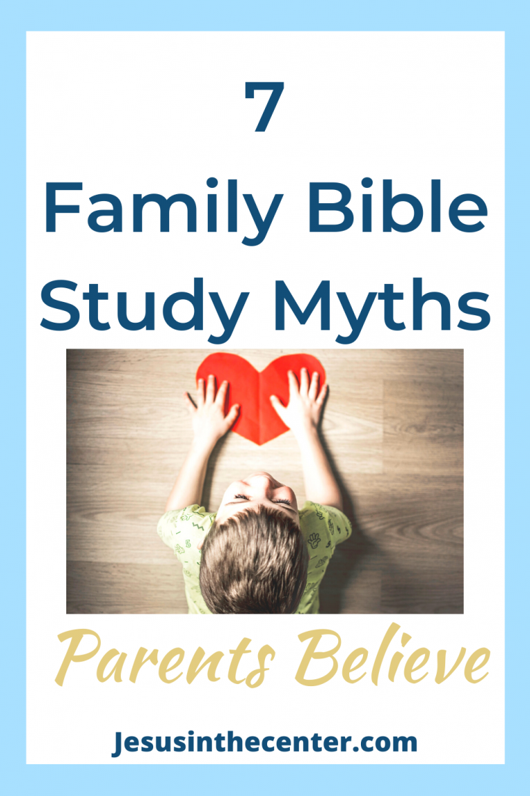 7 Myth Parents Believe About Studying the Bible With Their Kids