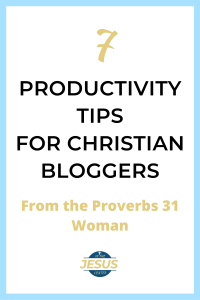 7 productivity tips for Christian bloggers