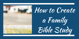 family bible study routine