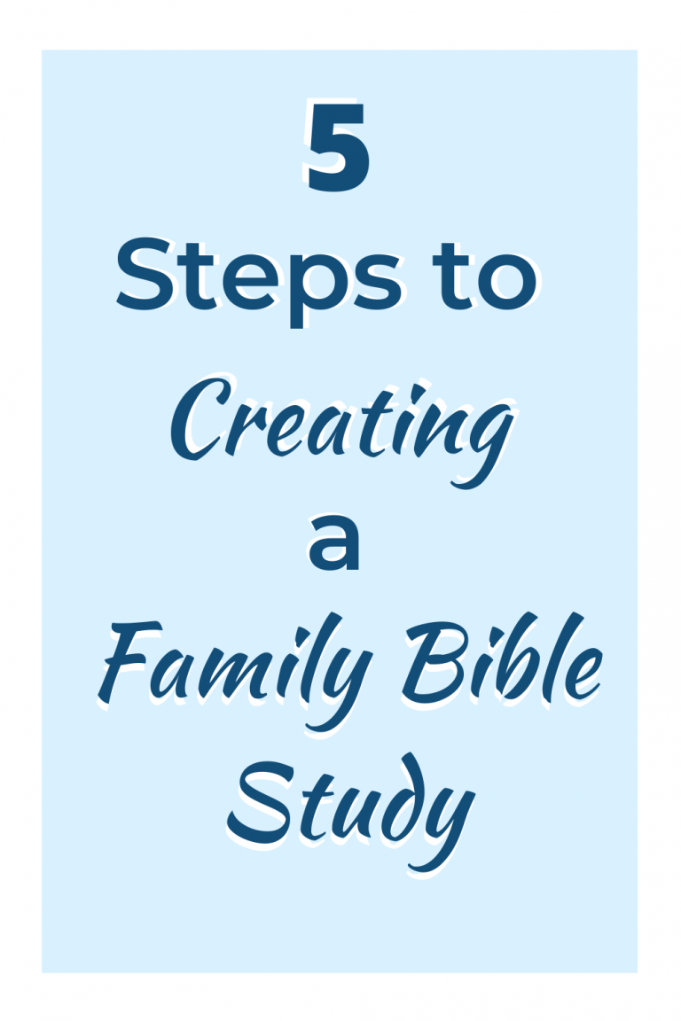 5 Steps to Creating a Realistic Family Bible Study Routine