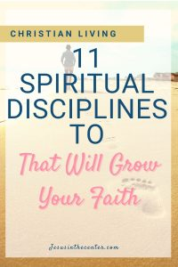 11 spiritual disciplines for Christian living