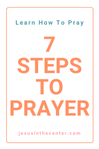 how to pray in 7 steps